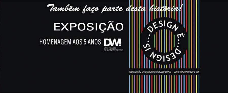 """A exposição """"Design é…"""" é uma homenagem aos cinco anos de DW!, com curadoria de Marcelo Lopes"""