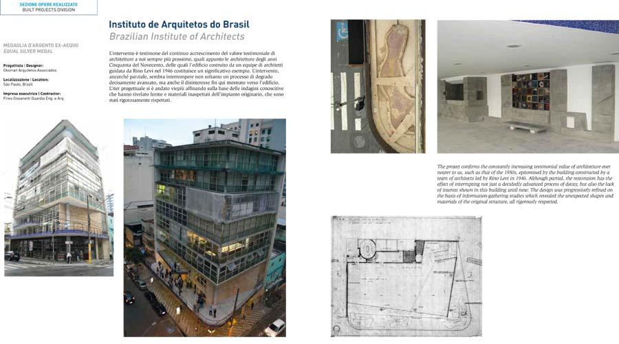 Em 2015, o projeto de restauração do edifício do Instituto de Arquitetos do Brasil ganhou a medalha de prata no Premio Restauro